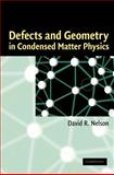 Defects and Geometry in Condensed Matter Physics 9780521801591