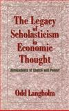 The Legacy of Scholasticism in Economic Thought 9780521621595
