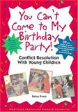 You Can't Come to My Birthday Party! 9781573791595