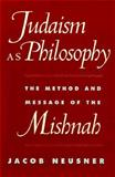 Judaism As Philosophy 9780801861604