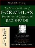 Ten Lectures on the Use of Chinese Medicinals from the Personal Experience of Jiao Shu-De 9780912111629