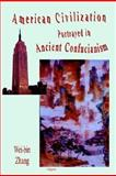 The American Civilization Portrayed in Ancient Confucianism 9780875861630