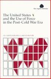 The U. S. and the Use of Force in the Post-Cold War Era 9780898431636