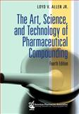 The Art, Science, and Technology of Pharmaceutical Compounding, 4e 4th Edition