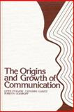 The Origins and Growth of Communication 9780893911645