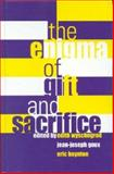 The Enigma of Gift and Sacrifice 9780823221660