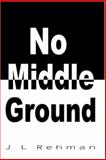 No Middle Ground 9780970331663