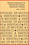 Writing Instruction in Nineteenth-Century American Colleges 9780809311668