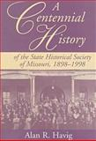 A Centennial History of the State Historical Society of Missouri, 1898-1998 9780826211699
