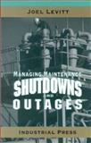 Managing Maintenance Shutdowns and Outages 9780831131739