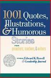 1001 Quotes, Illustrations, and Humorous Stories for Preachers, Teachers, and Writers 9780801091742