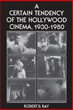A Certain Tendency of the Hollywood Cinema, 1930-1980 9780691101743