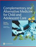Complementary and Alternative Medicine for Child and Adolescent Care 9780750651752