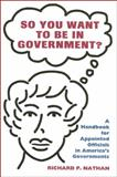So You Want to Be in Government? 9780914341758