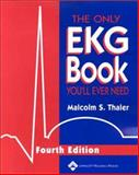 The Only EKG Book You'll Ever Need 9780781741767