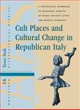 Cult Places and Cultural Change in Republican Italy 9789089641779
