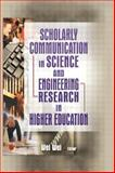 Scholarly Communication in Science and Engineering Research in Higher Education 9780789021786