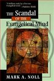 The Scandal of the Evangelical Mind
