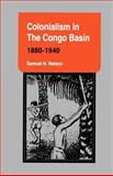 Colonialism in the Congo Basin, 1880-1940 9780896801806