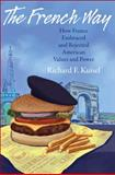 The French Way - How France Embraced and Rejected American Values and Power 9780691151816