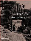 The Great Archaeologists 1st Edition