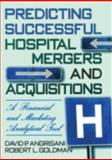 Predicting Successful Hospital Mergers and Acquisitions 9780789001825