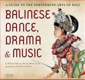Balinese Dance, Drama and Music 0th Edition