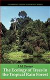The Ecology of Trees in the Tropical Rain Forest 9780521801836