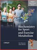 Biochemistry for Sport and Exercise Metabolism 9780470091845