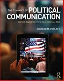The Dynamics of Political Communication 1st Edition