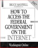 How to Access the Federal Government on the Internet, 1997 9781568021850