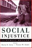 Social Injustice and Public Health