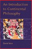 An Introduction to Continental Philosophy 9780745611853