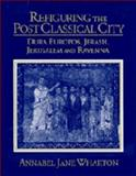 Refiguring the Post-Classical City 9780521481854