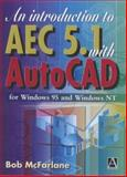 An Introduction to AutoCAD AEC 5. 1 with AutoCAD R14 9780340741856
