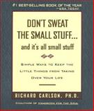 Don't Sweat the Small Stuff... And It's All Small Stuff 1st Edition