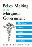 Policy Making at the Margins of Government 9780791451861