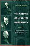 The Church Confronts Modernity 9780231131865