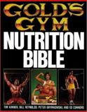 Gold's Gym Nutrition Bible 9780809251889