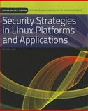 Security Strategies in Linux Platforms and Applications 1st Edition