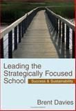 Leading the Strategically Focused School 9781412911900
