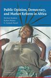 Public Opinion, Democracy and Market Reform in Africa 9780521841917