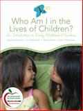 Who Am I in the Lives of Children? 8th Edition
