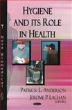 Hygiene and its Role in Health 9781604561951