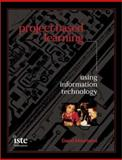 Project-Based Learning Using Information Technology, Second Edition 9781564841964