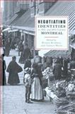Negotiating Identities in 19th and 20th Century Montreal 9780774811972