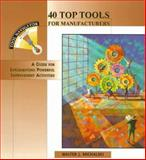 40 Top Tools for Manufacturers 9781563271977