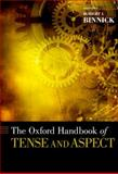 The Oxford Handbook of Tense and Aspect 9780195381979
