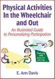 Physical Activities in the Wheelchair and Out 1st Edition