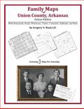 Family Maps of Union County, Arkansas, Deluxe Edition 9781420312003